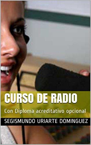 CURSO DE RADIO: Con Diploma acreditativo opcional por Segismundo Uriarte Dominguez