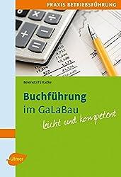 Buchführung im GaLaBau: Mit vielen praktischen Beispielen. Leicht und kompetent.