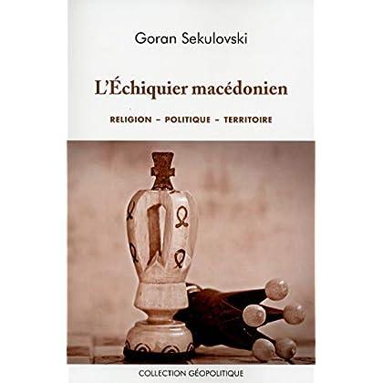 L'échiquier macédonien
