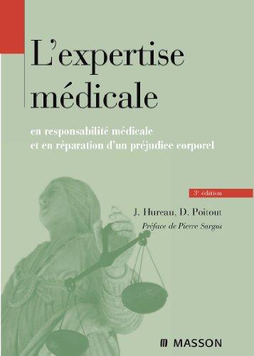 L'expertise médicale: en responsabilité médicale et en réparation du préjudice corporel par Jacques Hureau