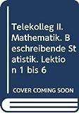 Telekolleg II (Fachhochschulreife) - Mathematik Beschreibende Statistik - Peter Freilinger, Barbara Mathea, Wolfgang Mathea