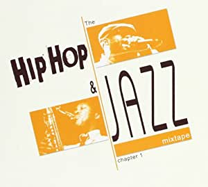 The Hip Hop And Jazz Mixtape Chapter /Vol.1