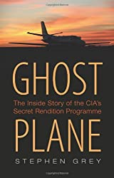 Ghost Plane: The Untold Story of the CIA's Secret Rendition Programme