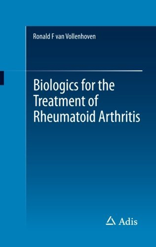 Biologics for the Treatment of Rheumatoid Arthritis by Ronald F van Vollenhoven (2016-01-23)