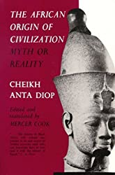 The African Origin of Civilization:Myth or Reality: Myth or Reality
