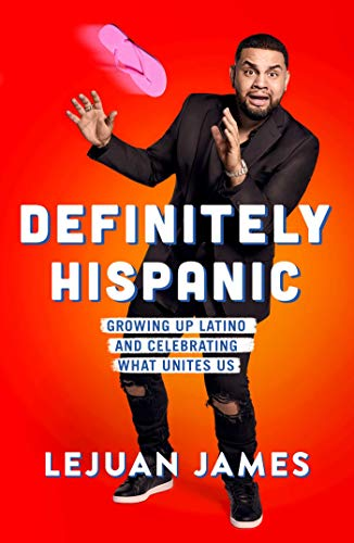 Definitely Hispanic: Growing Up Latino and Celebrating What Unites Us (English Edition)