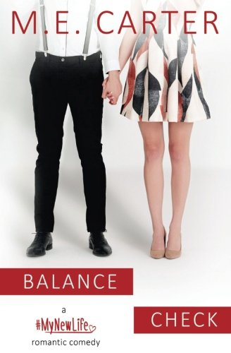 Balance Check: A #MyNewLife Romantic Comedy: Volume 2 (Getting a Grip)