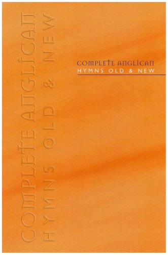Complete Anglican Hymns Old and New, Full Music Edition (Hymns Old & New)