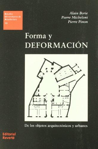 Forma y deformación de los objetos arquitectónicos y urbanos (EUA15) (Estudios Universitarios de Arquitectura)