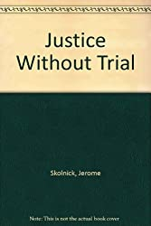 Justice Without Trial