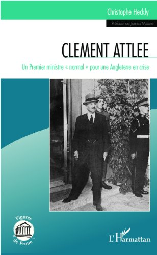 """Livre gratuits en ligne Clément Attlee: Un premier ministre """"normal"""" pour une Angleterre en crise pdf ebook"""