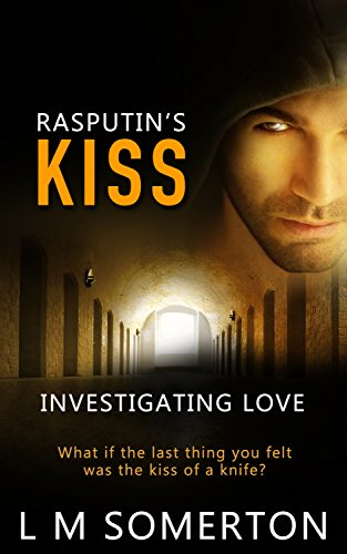 Rasputins kiss investigating love book 1 ebook lm somerton rasputins kiss investigating love book 1 by somerton lm fandeluxe Images