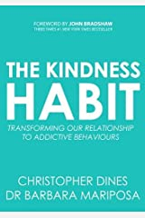 The Kindness Habit: Transforming our Relationship to Addictive Behaviours Paperback