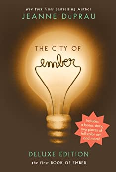 The City of Ember Deluxe Edition: The First Book of Ember par [DuPrau, Jeanne]