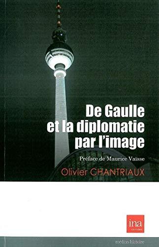 De Gaulle et la Diplomatie par l'Image PDF Books