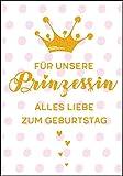 Glückwunschkarte mit Goldglitter * Unsere Prinzessin hat Geburtstag