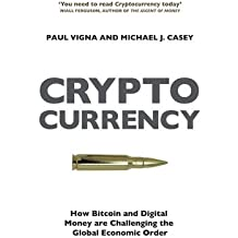 [(Cryptocurrency: How Bitcoin and Digital Money are Challenging the Global Economic Order)] [Author: Paul Vigna] published on (January, 2015)