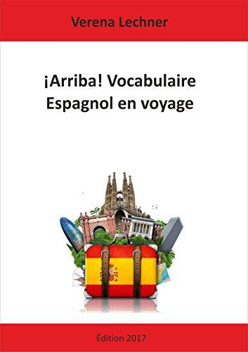 Descargar Libro ¡Arriba! Vocabulaire Espagnol en voyage de Verena Lechner