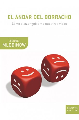 El andar del borracho: Cómo el azar gobierna nuestras vidas (Drakontos Bolsillo) por Leonard Mlodinow