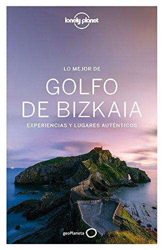 Lo mejor del Golfo de Bizkaia: Experiencias y lugares auténticos (Guías Lo mejor de País/Ciudad Lonely Planet)