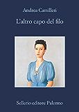L'altro capo del filo (Il commessario Montalbano) (Italian Edition)