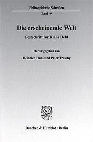 Die erscheinende Welt. Festschrift für Klaus Held. Mit Frontispiz (Philosophische Schriften; PHS 49)