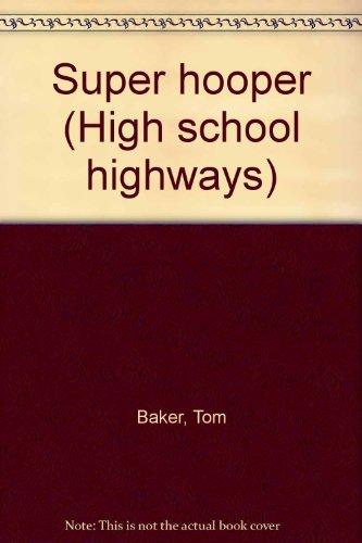 Super hooper (High school highways) par Tom Baker