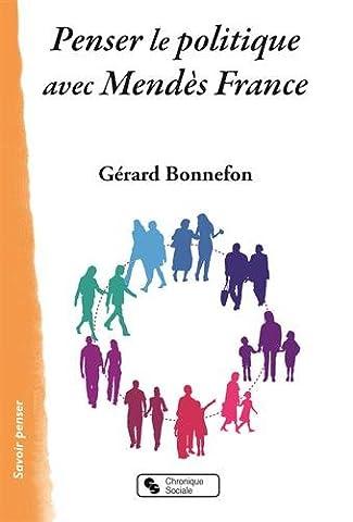 Histoire Contemporaine Politique Et Sociale - Penser le politique avec Mendès