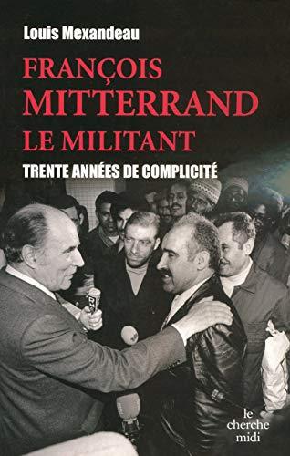 François Mitterrand le militant