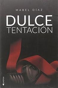 Dulce tentación par Mabel Díaz