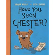 Have You Seen Chester? by Andrew Murray (2004-03-02)