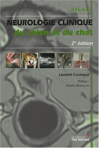 Neurologie clinique du chien et du chat de Laurent Cauzinille (3 dcembre 2007) Reli
