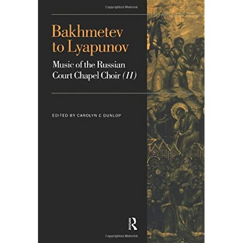 Bakhmetev to Lyapunov: Music of the Russian Court Chapel Choir II (Music Archive Publications) (2000-08-01) - 2 Archive Music Book