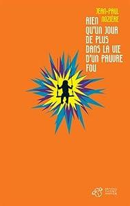 vignette de 'Rien qu'un jour de plus dans la vie d'un pauvre fou (Jean-Paul Nozière)'