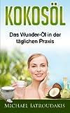 Kokosöl: Das Wunder-Öl in der täglichen Praxis .über 70 Anwendungsmöglichkeiten für Körper, Geist und Seele (Haarpflege, Hautpflege, Entgiftung, Zahnpasta/WISSEN KOMPAKT)