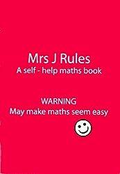 Mrs J.Rules: A Self-help Maths Book
