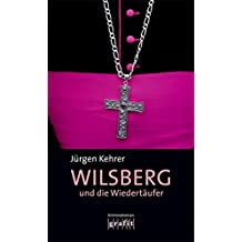 Wilsberg und die Wiedertäufer (Grafitäter und Grafitote, Band 47)