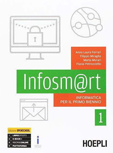Infosm@rt. Informatica per il primo biennio. Vol. 1-2. Con espansione online. Per le Scuole superiori. Con e-book