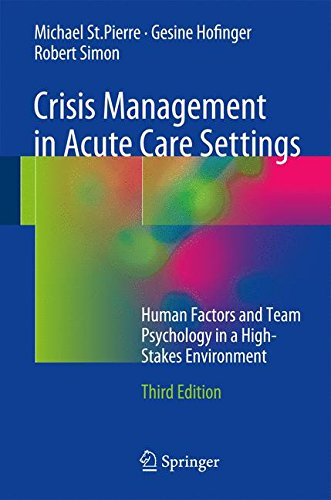Crisis Management in Acute Care Settings: Human Factors and Team Psychology in a High-Stakes Environment por Michael St. Pierre