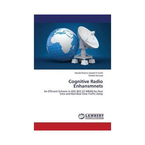 [(Cognitive Radio Enhansmnets)] [By (author) Zubaidi R Smith Nawfal Khamis ] published on (November, 2013)
