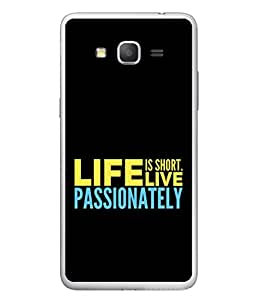 Samsung Galaxy Grand I9082, Samsung Galaxy Grand Z I9082Z, Samsung Galaxy Grand Duos I9080 I9082 Back Cover Life Is Short Live Passionately Design From FUSON