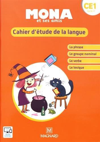 Mona et ses amis CE1 : Cahier d'étude de la langue