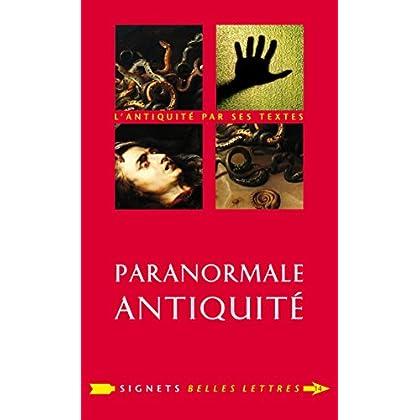 Paranormale Antiquité: La mort et ses démons en Grèce et à Rome (Signets Belles Lettres t. 14)