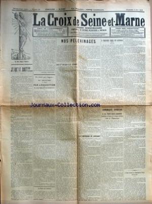 CROIX DE SEINE-ET-MARNE (LA) [No 22] du 02/06/1912 - JUSQU'AU BOUT !!... PAR MADELEINE DESROCHES - UN LIVRE QUI S'IMPOSE - AU TRAVAIL PAR L'EDUCATION DE M. L'ABBE THELLIER DE PONCHEVILLE - LE DROIT DE L'AUTEUR - NOS PELERINAGES - AUX STES RELIQUES DE JOUARRE - A ST MATHURIN DE LARCHANT - A TRAVERS BRIE ET GATINAIS - LE LYS - CHRONIQUE SPORTIVE - A LA FERTE-SOUS-JOUARRE BENEDICTION DU DRAPEAU DE LA JEUNESSE CATHOLIQUE ET FETE DE GYMNASTIQUE PAR L. G. - LE GRAND CONCOURS DE GYMNASTIQUE