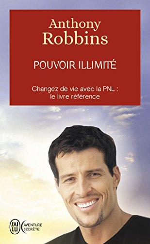 Pouvoir illimité - Changez de vie avec la PNL : le livre référence par Anthony Robbins