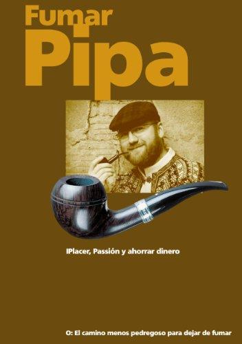 Fumar pipa - Placer, pasión y ahorrar dinero. de [Postler, Peter H