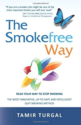 The Smokefree Way: READ YOUR WAY TO STOP SMOKING THE MOST INNOVATIVE, UP-TO-DATE AND INTELLIGENT QUIT SMOKING METHOD by TSFW