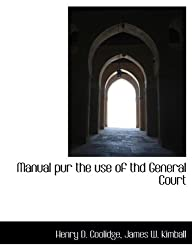 Manual pur the use of thd General Court