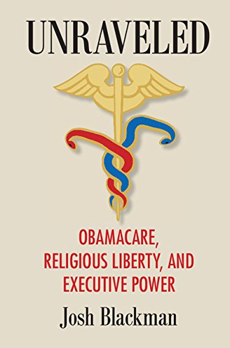 unraveled-obamacare-religious-liberty-and-executive-power