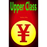 Upper Class: Chinese society of luxurious life (English Edition)